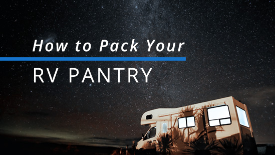 RV & Camper Pantry Stocking Tips
