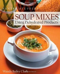 Cookbook: Soup Mixes, Using Dehydrated Products
